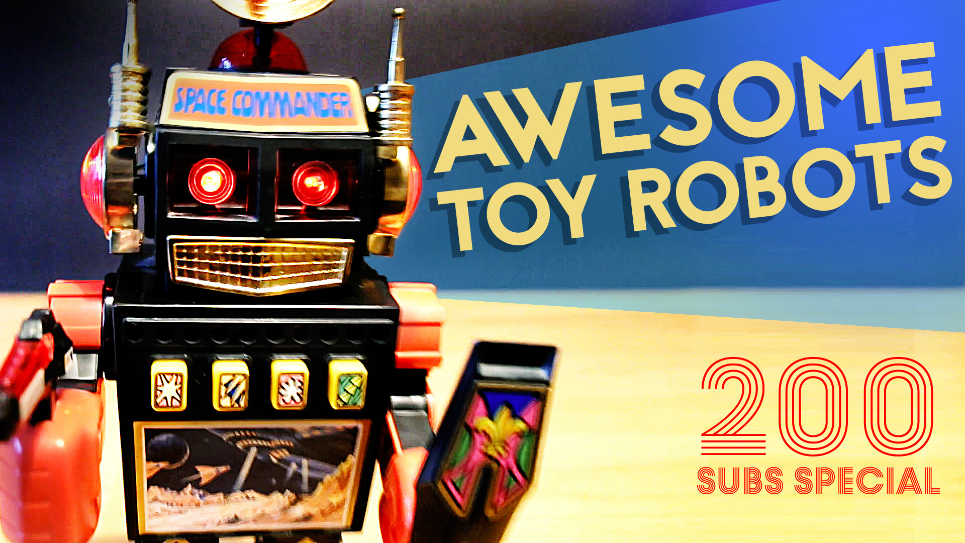 Awesome Toy Robots - 200 Subs Robot Elixir Special
