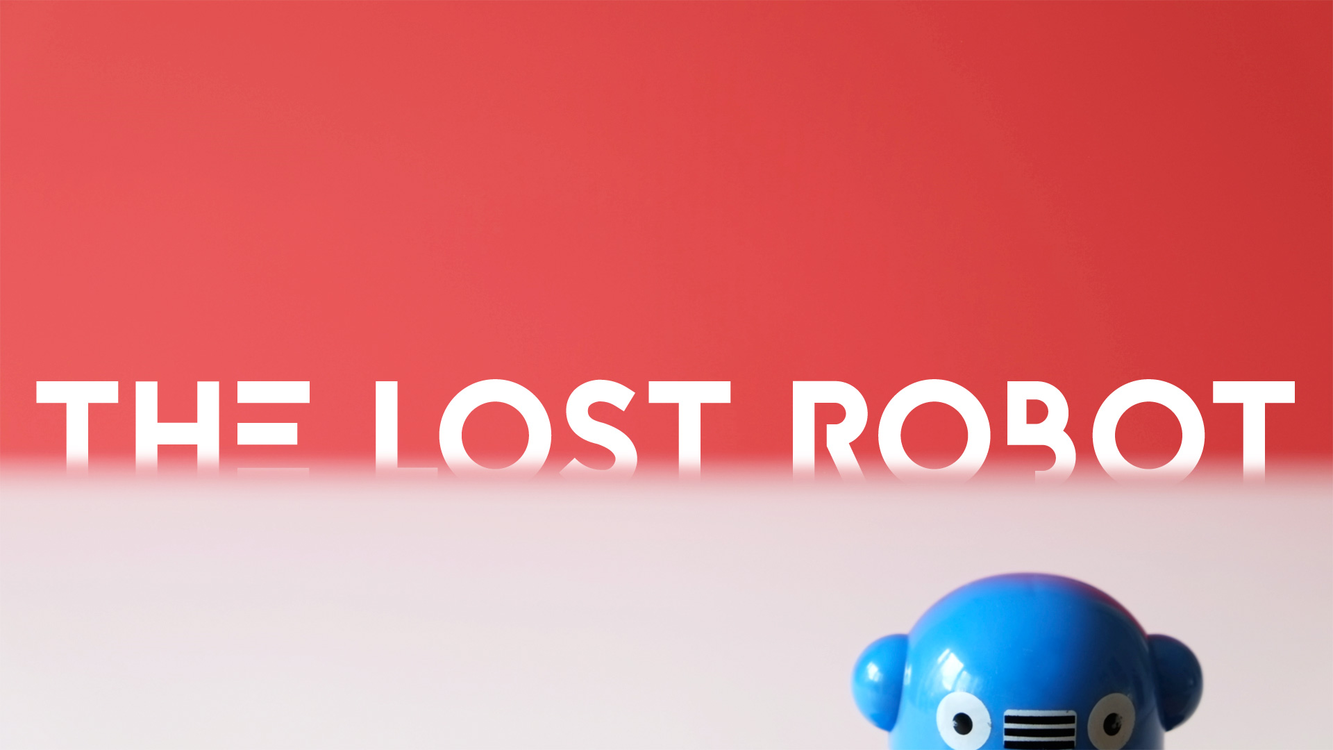 The Lost Robot - A Story About Hope