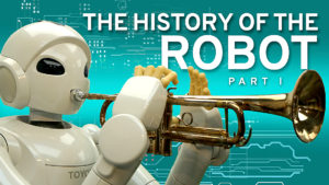 The History of the Robot - Part I